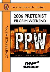 PPW Conference (Eschatology of the Parables) - 2006 (MP3)