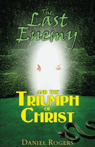 The Last Enemy And The Triumph Of Christ