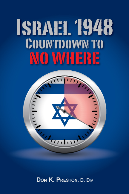 Israel 1948: Countdown to No Where!