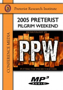 2005 Preterist Pilgrim Weekend - Download