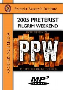 2005 Preterist Pilgrim Weekend - Download