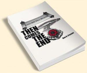 Then Comes The End - Don K Preston