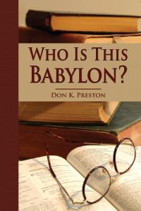 Who Is This Babylon? - Don K Preston